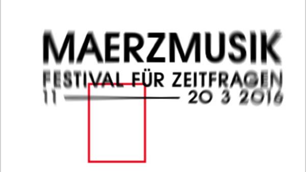 Berliner Festspiele / MaerzMusik – Festival für Zeitfragen