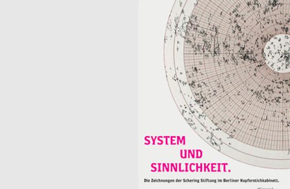 System und Sinnlichkeit. Die Sammlung Schering Stiftung